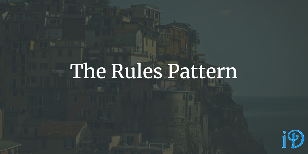 The Rules Pattern