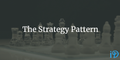 featured image thumbnail for post The Strategy Pattern