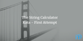 featured image thumbnail for post The String Calculator Kata - First Attempt